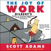 The Joy of Work by Scott Adams