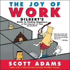 The Joy of Work by Scott Adams