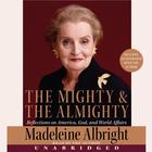 The Mighty and the Almighty by Madeleine Albright