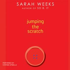 Jumping the Scratch by Sarah Weeks