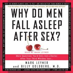 Why Do Men Fall Asleep After Sex? by Mark Leyner, Dr. Billy Goldberg