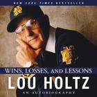 Wins, Losses, and Lessons by Lou Holtz