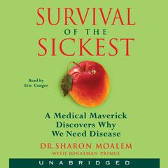 Survival of the Sickest by Sharon Moalem, MD, PhD