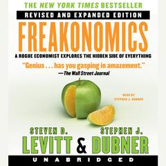 Freakonomics Revised by Steven D. Levitt, Stephen J. Dubner