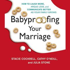 Babyproofing Your Marriage by Stacie Cockrell, Cathy O'Neill, Julia Stone
