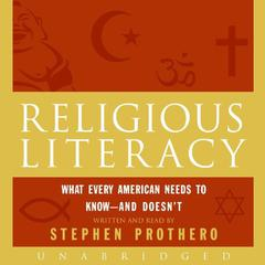 Religious Literacy by Stephen Prothero