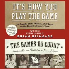 It's How You Play the Game and The Games Do Count by Brian Kilmeade