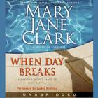 When Day Breaks by Mary Jane Clark