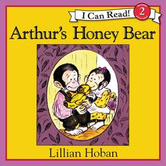 Arthur's Honey Bear by Lillian Hoban