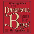 The Dangerous Book for Boys by Conn Iggulden, Hal Iggulden