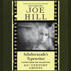 Scheherazade's Typewriter by Joe Hill