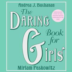 The Daring Book for Girls by Andrea J. Buchanan, Miriam Peskowitz
