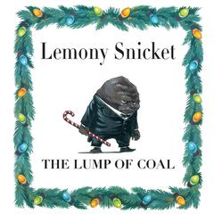 The Lump of Coal by Lemony Snicket