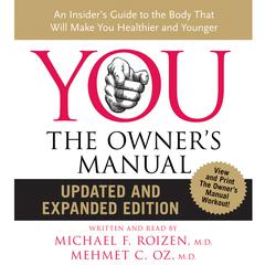 YOU: The Owner's Manual by Michael F. Roizen, MD, Mehmet C. Oz, MD