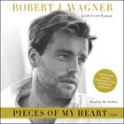 Pieces of My Heart by Robert J. Wagner