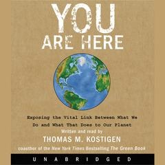 You Are Here by Thomas M. Kostigen