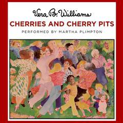 Cherries and Cherry Pits by Vera B. Williams