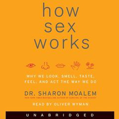 How Sex Works by Sharon Moalem, MD, PhD
