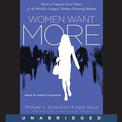 Women Want More by Michael J. Silverstein, Kate Sayre