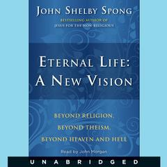 Eternal Life by John Shelby Spong
