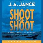 Shoot / Don't Shoot by J. A. Jance