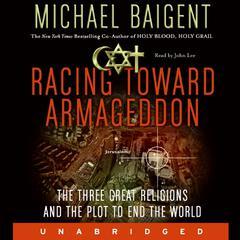 Racing Toward Armageddon by Michael Baigent