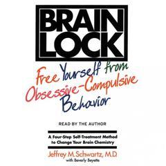 Brain Lock by Jeffrey M. Schwartz, MD