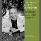 The Brigadier and the Golf Widow by John Cheever