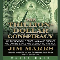The Trillion-Dollar Conspiracy by Jim Marrs