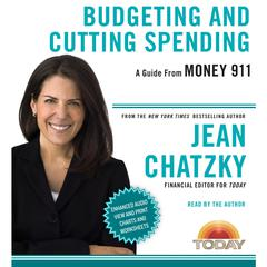 Money 911: Budgeting and Cutting Spending by Jean Chatzky