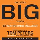 The Little Big Things by Thomas J. Peters