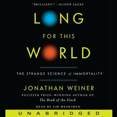 Long for This World by Jonathan Weiner