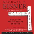 Working Together by Michael D. Eisner