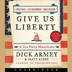 Give Us Liberty by Dick Armey, Matt Kibbe