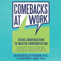 Comebacks at Work by Kathleen Kelley Reardon, PhD