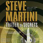 Trader of Secrets by Steve Martini