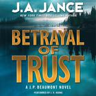 Betrayal of Trust by J. A. Jance