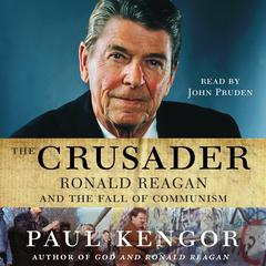 The Crusader by Paul Kengor, PhD