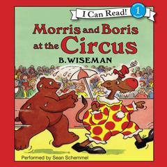 Morris and Boris at the Circus by B. Wiseman