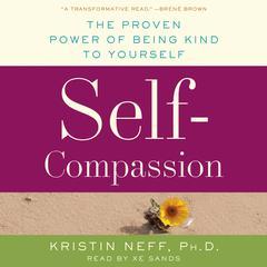 Self-Compassion by Kristin Neff, PhD