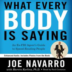 What Every BODY is Saying by Joe Navarro, Marvin Karlins, PhD