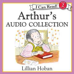 Arthur's Audio Collection by Lillian Hoban