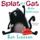 Splat the Cat Audio Collection by Rob Scotton