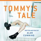 Tommy's Tale by Alan Cumming