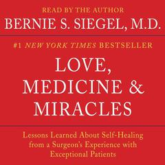Love, Medicine and Miracles by Bernie Siegel, MD