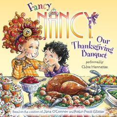 Fancy Nancy: Our Thanksgiving Banquet by Jane O'Connor