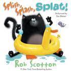 Splish, Splash, Splat! by Rob Scotton