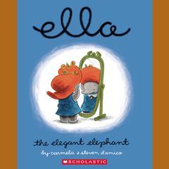 Ella the Elegant Elephant by Carmela D'Amico, Steven D'Amico