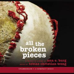 All the Broken Pieces by Ann E. Burg