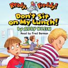 Don't Sit on My Lunch by Abby Klein